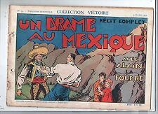 Collection VICTOIRE n°23. Alain La Foudre. Un drame au Mexique. COSSIO. 1939
