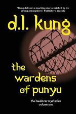 The Wardens of Punyu : (the Handover Mysteries) by D. L. Kung (2012, Paperback)