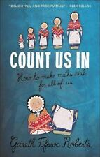 Count Us In - How to Make Maths Real for All of Us by Gareth Ffowc Roberts...