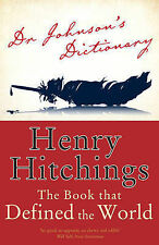 Dr. Johnson's Dictionary: The Book That Defined the World by Henry Hitchings...