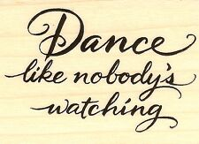 Dance Like Nobody Text, Wood Mounted Rubber Stamp STAMPENDOUS, NEW- H310