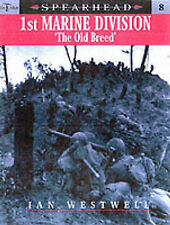 SPEARHEAD 8: 1ST MARINE DIVISION: THE OLD BREED, IAN WESTWELL, Used; Good Book