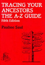 Markwell, F.C., Saul, Pauline A. Tracing Your Ancestors: The A-Z Guide Very Good