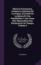 Historia Eclesiastica, Contiene la Historia de Los Papas, el Estado de la...