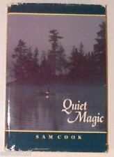 Quiet Magic - Sam Cook Outdoors 1989 Nice Illustrations! Nice SEE!