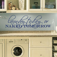 "Laundry Today Naked Tomorrow Vinyl Wall Quote Sticker Decal 60""w x 18""h"