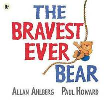 The Bravest Ever Bear by Allan Ahlberg (Paperback, 2010)