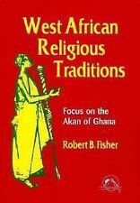West African Religious Traditions: Focus on the Akan of Ghana (Faith Meets Faith