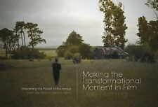 Making the Transformational Moment in Film: Unleashing the Power of th-ExLibrary