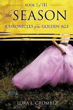 The Season: Chronicles of the Golden Age Book I of III