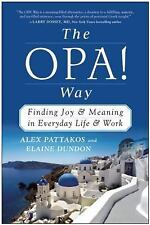 The OPA! Way: Finding Joy & Meaning in Everyday Life & Work-ExLibrary