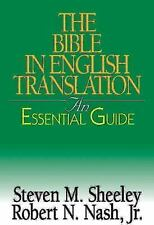 The Bible in English Translation : An Essential Guide by Steven M. Sheely and...