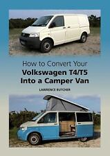 How to Convert Your Volkswagen T4/T5 Into a Camper Van, Butcher, Lawrence
