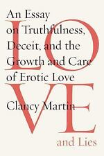 LOVE AND LIES: An Essay on Truthfulness, Deceit& the Growth & Care of..(2015, HC