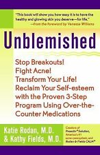 Unblemished: Stop Breakouts! Fight Acne! Transform Your Life! Reclaim Your Self-