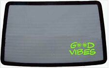 GOOD VIBES  Window Decal Sticker 8 in x 4 in Color Shown Ships IGUANA GREEN