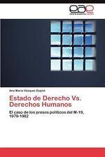 Estado de Derecho vs. Derechos Humanos by Ana María Vásquez Duplat (2011,...