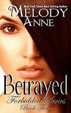 Betrayed: Forbidden Series: Book Three by Anne, Melody -Paperback