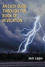 An Easy Guide Through the Book of Revelation by Jack Lippo (2012, Paperback)