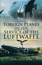 Foreign Planes in the Service of the Luftwaffe (Pen & Sword) - New Copy