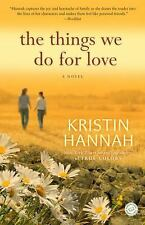 The Things We Do for Love by Kristin Hannah (2010, Paperback)