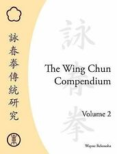 The Wing Chun Compendium, Volume Two, Wayne Belonoha, Excellent Book