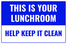 """THIS IS YOUR LUNCHROOM HELP KEEP IT CLEAN 12""""x8"""" BUSINESS INFORMATIONAL SIGN"""