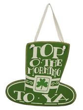 "Wood Ornament/Hanging~ST PATRICK'S DAY ""Top O' The Morning To Ya"" Shamrock Hat"