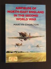 Martyn Chorlton - Airfields Of North-East England In The Second World War - pb