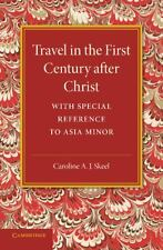 Travel in the First Century after Christ by Caroline A. J. Skeel (2014,...