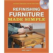 Refinishing Furniture : Includes Companion Step-by-Step Video (2012, Paperback)