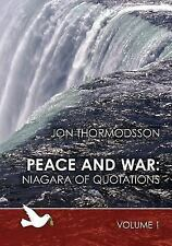 Peace and War: Niagara of Quotations (Volume 1)