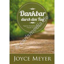 JOYCE MEYER: DANKBAR DURCH DEN TAG - Tägliche Andachten für mehr Freude im Leben