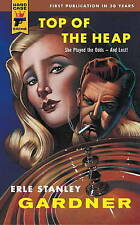 Top of the Heap by Erle Stanley Gardner (Paperback, 2011)