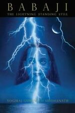 Babaji: The Lightning Standing Still by Yogiraj Siddhanath. Middletown, DE, 2016