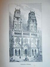 Gravure 19° Cathédrale d'Orléans  Religion Catholique