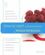 How to Start a Home-Based Personal Chef Business (Home-Based Business Series), V
