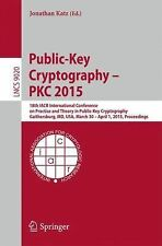 Lecture Notes in Computer Science Ser.: Public-Key Cryptography -- PKC 2015 :...