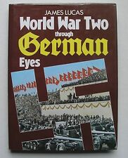 New World War Two Through German Eyes by James Lucas (1990, Hardcover)