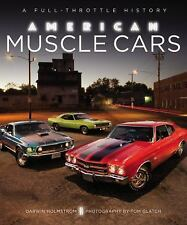American Muscle Cars: A Full-Throttle History, Holmstrom, Darwin