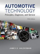 Automotive Technology : Principles, Diagnosis, and Service by James D....