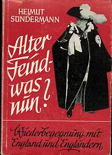 Sündermann, Alter Feind was nun? Wiederbegegnung England Engländer, Druffel 1955