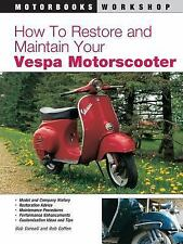 How to Restore and Maintain Your Vespa Motorscooter Motorbooks Workshop)