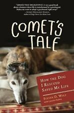 Comet's Tale : How the Dog I Rescued Saved My Life by Lynette Padwa and...