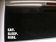 "Eat Sleep Ride vinyl window sticker car decal 6"" *B11* horse motorcycle atv"