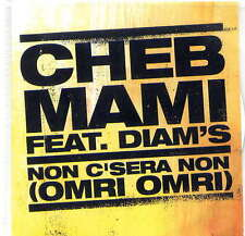 CHEB MAMI (Diam's) -  Non c'sera non (omri omri) - CD Single - Acetate