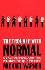 The Trouble with Normal: Sex, Politics, and the Ethics of Queer Life, Warner, Mi
