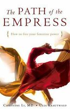 The Path of the Empress : How to Free Your Feminine Power by Ulja Krautwald...