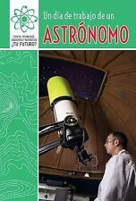 Un Dia de Trabajo de Un Astronomo (a Day at Work with an Astronomer) (-ExLibrary