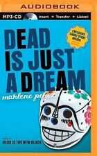 Dead Is: Dead Is Just a Dream by Marlene Perez (2014, MP3 CD, Unabridged)